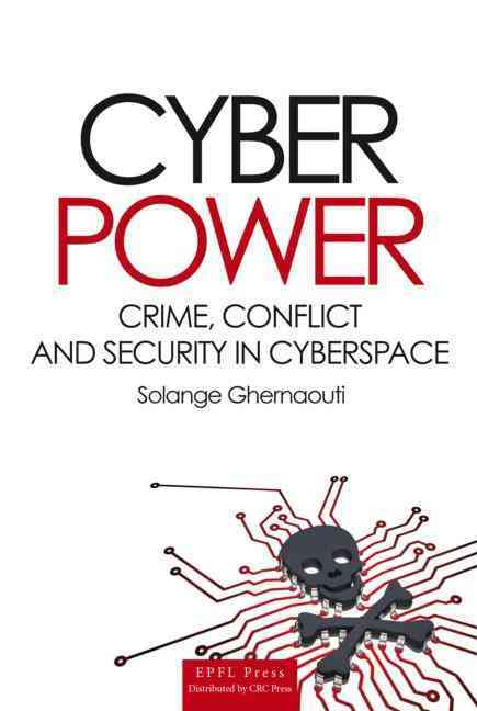 Cybercrime, Cyberconflict and Cyberpower By Ghernaouti-Helie, Solange