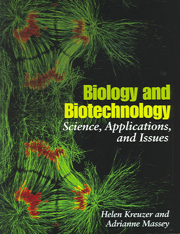 Biology And Biotechnology By Kreuzer, Helen/ Massey, Adrianne, Ph.D.